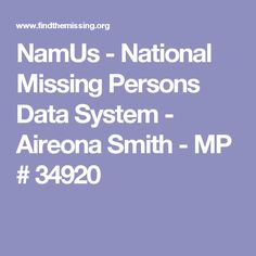 NamUs - National Missing Persons Data System - Aireona Smith - MP # 34920