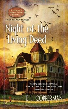 Night of the Living Deed (A Haunted Guesthouse Mystery, #1) by E.J. Copperman