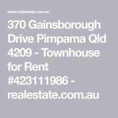 370 Gainsborough Drive Pimpama Qld 4209 - Townhouse for Rent #423111986 - realestate.com.au