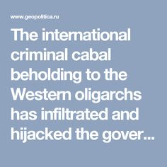 The international criminal cabal beholding to the Western oligarchs has infiltrated and hijacked the governments of Israel and the United States as well as Europe, Canada, Australia and Japan. We have a crime syndicate that has protected the international banksters who've been laundering drug money for multiple decades in its international drug trade. There's nothing new here as the Bush crime family has been running drugs from South and Central America since the 1970's.