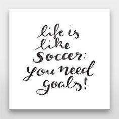 Life is like soccer: you need goals | Handlettering von Gelbkariert - über artboxone.de