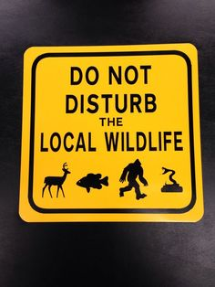 Do not Disturb The Local Wildlife Bigfoot Sasquatch Metal Sign Finding Bigfoot | eBay