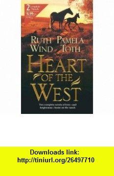 Heart of the West 2 Novels in 1 (9780373230181) Pamela Toth, Ruth Wind , ISBN-10: 0373230184  , ISBN-13: 978-0373230181 ,  , tutorials , pdf , ebook , torrent , downloads , rapidshare , filesonic , hotfile , megaupload , fileserve