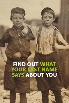 What Does Your Last Name Say About You? Enter Your Last Name To Find Its Meaning and Origin.