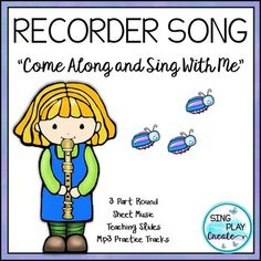 """Students love rounds! Advanced Recorder song """"Come Along and Sing With Me"""" will have your students """"tooting"""" in harmony. CONCEPTS: Notes: G,A,B,C,D,E,F# Resource Includes: Teaching pages for: Lyrics Rhythm Note Names- G,A,B,C,D,E,F# Activity Idea Mp3 Practice tracks"""