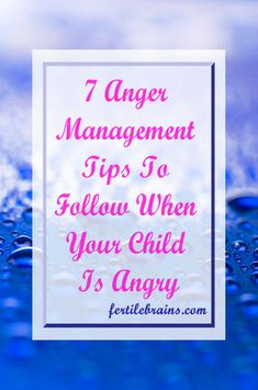 How to handle a child when he is angry? Anger Management tips for children. Read Now and/or Pin For Later #family