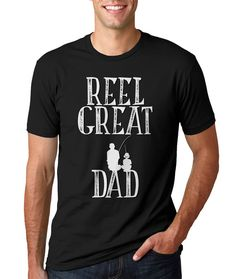 Hey, I found this really awesome Etsy listing at https://www.etsy.com/listing/236128732/fathers-day-shirt-reel-great-dad-father