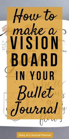 make a vision board in your bullet journal Learn hot to create a vision bord in your bujo. A easy step by step tutorial to create your own vision journal; a bullet journal vision board for Bullet Journal Vision Board, Bullet Journal And Diary, Bullet Journals, Vision Journal Ideas, Vision Board Ideas Diy, Bullet Journal 5 Year Plan, Bullet Journal 2019 Calendar, Bullet Journal For Teachers, Bullet Journal Finance
