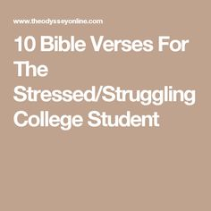 10 Bible Verses For The Stressed/Struggling College Student