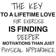 The key to a lifetime love for exercise is finding deeper motivations than just physical appearance.