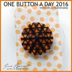 Day 65...... For those you just started in this group. Gina is presenting her handmade buttons daily on FACEBOOK.