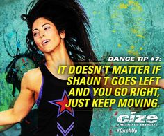 Moving burns calories -- still learning Shaun T's Cize dance moves but burning fat off :P