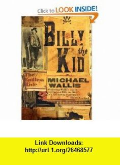 Billy the Kid The Endless Ride (9780393330632) Michael Wallis , ISBN-10: 039333063X  , ISBN-13: 978-0393330632 ,  , tutorials , pdf , ebook , torrent , downloads , rapidshare , filesonic , hotfile , megaupload , fileserve