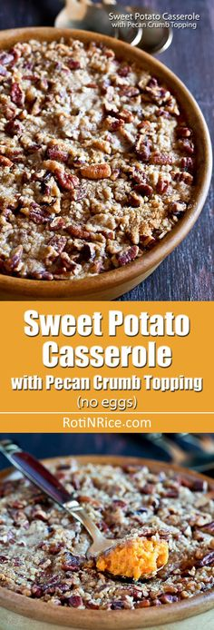 This eggless Sweet Potato Casserole with Pecan Crumb Topping is like a dessert. It is creamy, not too sweet, and perfect for your holiday table. Hashbrown Casserole, Best Sweet Potato Casserole, Loaded Sweet Potato, Sweet Potato Pecan, Potatoe Casserole Recipes, Sweet Potato Recipes, Bean Casserole, Thanksgiving Recipes, Fall Recipes