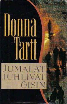 Donna Tartt: Jumalat juhlivat öisin - Koko lailla kirjallisesti | Lily.fi 4/5
