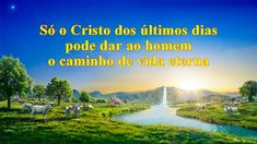 Only Christ of the Last Days Can Give Man the Way of Eternal Life True Faith, Faith In God, Films Chrétiens, Spiritual Figures, Jesus Second Coming, Walk In The Light, Saint Esprit, Jesus Christus, What Is Meant