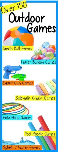 Outdoor Games for kids, tweens and teens!  Summer fun with over 150 backyard games to play outdoors.   Beach Ball Games, Water Balloon Games, Squirt Gun Games, Sidewalk Chalk Games and Activities, Hula Hoop Games, Pool Noodle Games and Splash and Water Ga