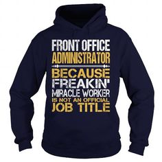 Awesome Tee Front Office Administrator T Shirts, Hoodies. Get it now ==► https://www.sunfrog.com/LifeStyle/Awesome-Tee-Front-Office-Administrator-Navy-Blue-Hoodie.html?57074 $36.99