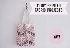 Creative: Eleven DIY Printed Fabric Projects