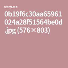 0b19f6c30aa65961024a28f51564be0d.jpg (576×803)