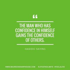 So love this Hasidic saying: The man who has confidence in himself gains the confidence of others. #lifeofnolimits #feelalive #lifecoach #mentor #mindset #nlp #personaldevelopment #beyou #behappy #bestself #bestlife #confidence #beconfident
