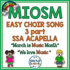 "FREEBIE MIOSM: ""March is Music in Our Schools Month"" SSA ACAPELLA - Celebrate with this FREE MIOSM March is Music In Our Schools Month in style! This original and creative song ""March is Music Month"" and ""We Love Music"" has 3 parts-but you can use each part as a separate song or chant. K-6"