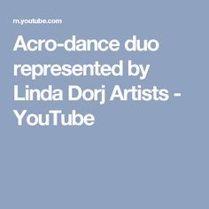 Acro-dance duo represented by Linda Dorj Artists - YouTube