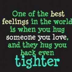 my husband's hugs are the best! Especially when he has been at work for two weeks.