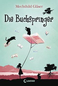 Die Buchspringer von Mechthild Gläser   978-3-7855-7497-3   Loewe Verlag