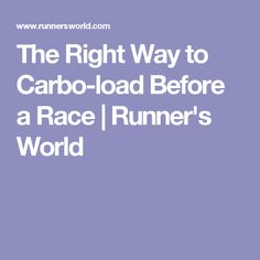 The Right Way to Carbo-load Before a Race | Runner's World