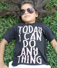 Look at this #zulilyfind! Black 'Today I Can Do Anything' Tee - Kids & Tween #zulilyfinds