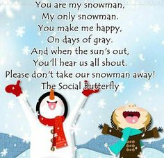 You are my snowman..