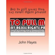 How to pull money from any resell rights product: Even if it is old, out of date and everyone already owns it! (Paperback)  http://flavoredbutterrecipes.com/amazonimage.php?p=146790354X  146790354X