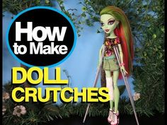 How to Make Doll Crutches Monster High Dolls Barbies