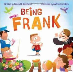 RIDGEWOOD SCHOOL READ ALOUD OF THE MONTH! http://ridgewood.res.schoolfusion.us/  Read aloud of the month: Being Frank  This This month's school wide read aloud is Being Frank by Donna W. Earnhardt.  Frank needs to learn that total honesty isn't always the best possibility!  Students will be hearing the book in their classrooms, discussing it during Open Circle, and it will also be featured at our January 16 ROC assembly.