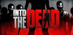 Into the Dead v1.5 [Mod Money] APK Free Download - APK Classic
