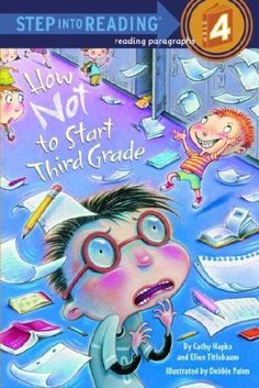 How Not to Start Third Grade (Step into Reading 4), Great book to have in your 3rd grade library.