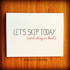 """Anti Valentine's Day Card """" Let's skip Today and stay in bed """" Let's stay in bed. Romantic.. $4.00 USD, via Etsy."""