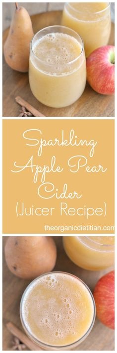 Pear Apple Sparkling Cider using the juicer, #vegan #paleo #juicer #realfood #noaddedsugar