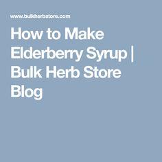 How to Make Elderberry Syrup | Bulk Herb Store Blog