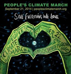 """Save Everything We Love"" - beautiful People's Climate March design by Elizabeth Beier. #PeoplesClimate #ClimateMarch"