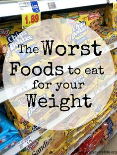 Research-based post by a dietitian on the worst foods to eat if you're wanting to maintain or lose weight