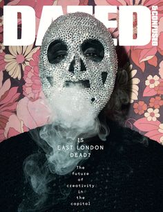 For its May 2012 cover shot by Walter Pfeiffer Dazed & Confused asks the question 'Is East London Dead?'