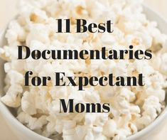 11 of the Best Documentaries for Expectant Moms to Watch – The Mighty Momma