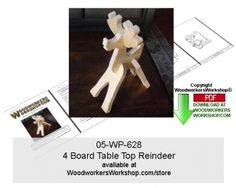 05-WP-628 - 4 Board Table Top Reindeer Woodworking Pattern Downloadable PDF Standing 15 inches tall, this cute reindeer can be easily made in 20 minutes with a few scrap pieces of lumber. I made this one by literally pulling a couple pine boards that were destined for the fireplace. You could resize the plan by simply resizing the patterns and printing it on your computer.