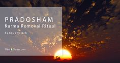 """13th moons, also known as """"Pradoshams,"""" are the times most conducive to offload accumulated karma. Karma removal rituals and remedies performed during these times have the potential to clear a tremendous amount of stuck karmic energy and alter your destiny.  Register for this Pradosham ritual and it will be done on your behalf on February 6th (this is not broadcast live). http://www.pillaicenter.com/interactive-firelab.aspx"""