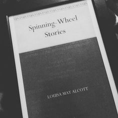 Spinning-Wheel Stories (1884)- Having to be inside for several days these grandchildren stumble upon a spinning wheel in the attic. When they ask their Grandmother about it she teaches the girls to spin while telling them stories. #BookNerd #GoodReads #LMABibliography