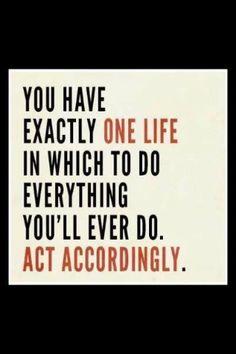 Act accordingly...