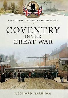 Read this fantastic review (4.5/5 STARS) written by Jean Sinclair for ARRSE reviewing 'Coventry in the Great War' from part of our Pen and Sword Books series!   http://www.arrse.co.uk/community/threads/coventry-in-the-great-war-by-leonard-markham.258003/