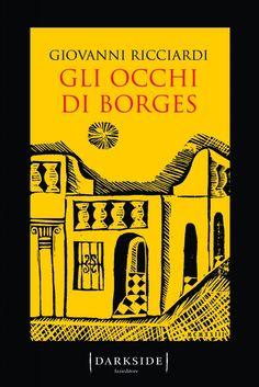 Leggere In Silenzio: RECENSIONE : Gli Occhi di Borges di Giovanni Ricci...
